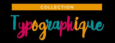 Collection TYPOGRAPHIQUE - Titre